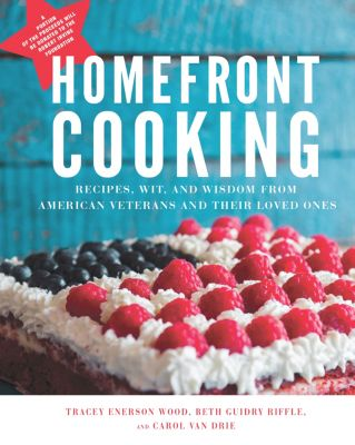 Homefront Cooking, Carol Van Drie, Mary Elizabeth Riffle, Tracey Enerson Wood