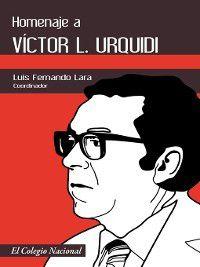 Homenaje a Víctor L. Urquidi, Luis Fernando Lara