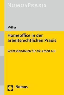 Homeoffice in der arbeitsrechtlichen Praxis, Stefan Müller