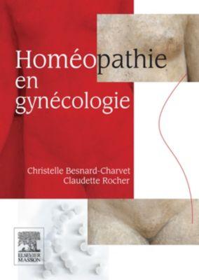 Homéopathie en gynécologie, Christelle Besnard-Charvet, Claudette Rocher