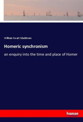 Homeric synchronism - William Ewart Gladstone pdf epub