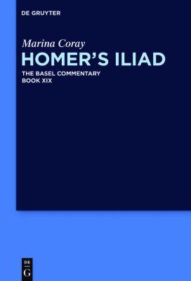 Homer's Iliad The Basel Commentary, Marina Coray