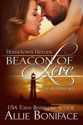 Hometown Heroes: Beacon of Love (Hometown Heroes, #1), Allie Boniface