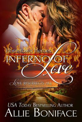 Hometown Heroes: Inferno of Love (Hometown Heroes, #2), Allie Boniface