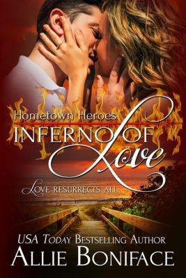 Hometown Heroes: Inferno of Love (Hometown Heroes, #2), Allie Boniface