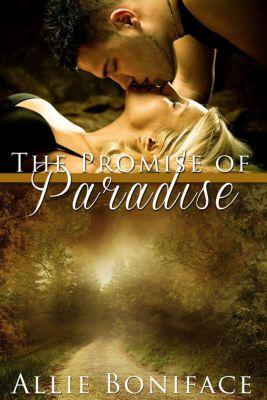 Hometown Heroes: The Promise of Paradise (Hometown Heroes), Allie Boniface