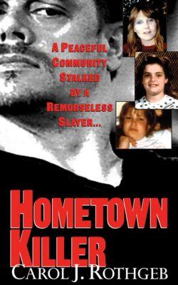 Hometown Killer, Carol J. Rothgeb