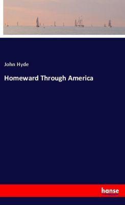 Homeward Through America, John Hyde