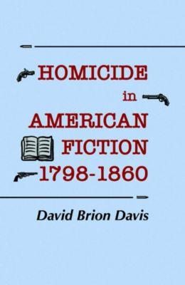 Homicide in American Fiction, 1798–1860, David Brion Davis