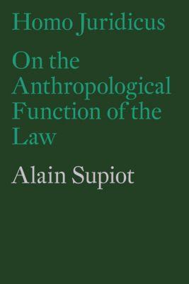 Homo Juridicus, Alain Supiot