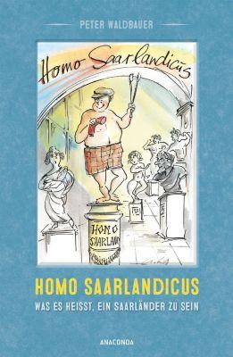 homo saarlandicus was es hei t ein saarl nder zu sein buch. Black Bedroom Furniture Sets. Home Design Ideas