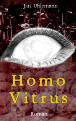 Homo Vitrus, Jan Uhlemann