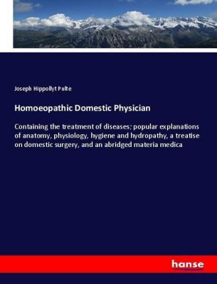 Homoeopathic Domestic Physician, Joseph Hippollyt Pulte