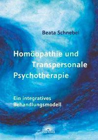 Homöopathie und Transpersonale Psychotherapie, Beata Schnebel