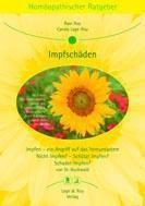 Homöopathischer Ratgeber: Bd.3 Impfschäden, Ravi Roy, Carola Lage-Roy