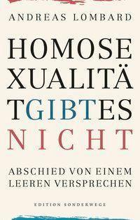 Homosexualität gibt es nicht, Andreas Lombard