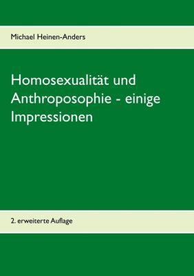 Homosexualität und Anthroposophie - einige Impressionen, Michael Heinen-Anders