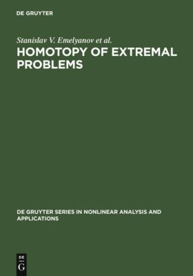 Homotopy of Extremal Problems, Stanislav V. Emelyanov, Sergey K. Korovin, Alexander V. Bulatov, Nikolai A. Bobylev