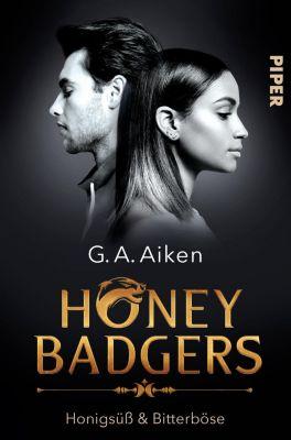 Honey Badgers - Honigsüß & Bitterböse - G. A. Aiken |