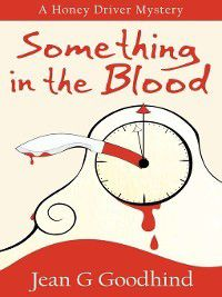 Honey Driver: Something in the Blood, Jean G. Goodhind