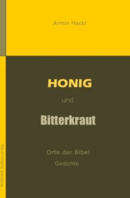 Honig und Bitterkraut, Armin Hackl