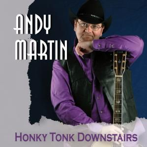 Honky Tonk Downstairs, Andy Martin