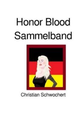 Honor Blood Sammelband - Christian Schwochert |