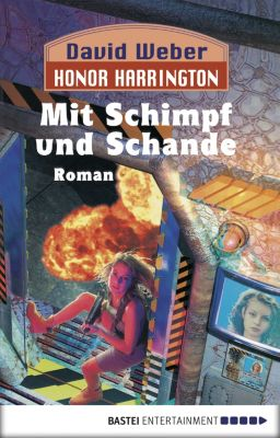 Honor Harrington Band 4: Mit Schimpf und Schande, David Weber