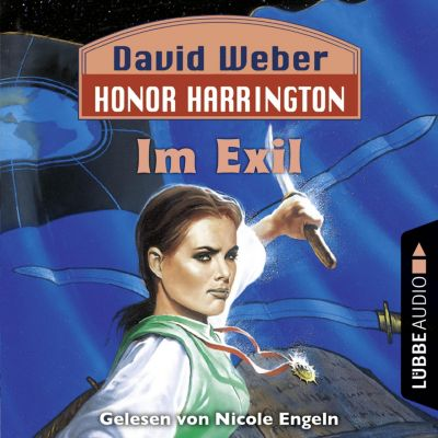 Honor Harrington: Im Exil - Honor Harrington, Teil 5 (Ungekürzt), David Weber