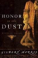 Honor in the Dust, Gilbert Morris