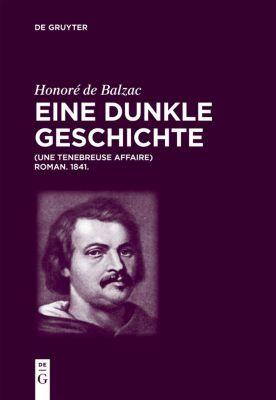 Honoré de Balzac, Eine dunkle Geschichte, Honoré de Balzac, Christian von Tschilschke, Luigi Lacché