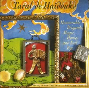 Honourable Brigands, Magic Horses And Evil Eye, Taraf De Haidouks