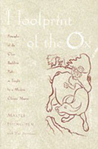 Hoofprint of the Ox: Principles of the Chan Buddhist Path as Taught by a Modern Chinese Master, Master Sheng-yen