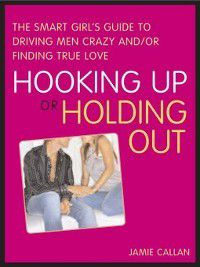Hooking Up or Holding Out, Jamie Callan