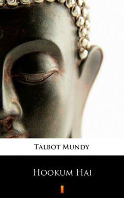 Hookum Hai, Talbot Mundy
