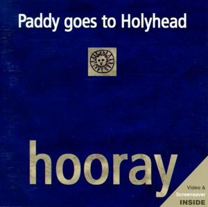 Hooray, Paddy Goes To Holyhead