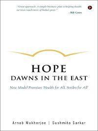 Hope Dawns in the East, Arnab Mukherjee, Sushmita Sarkar