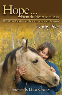 Hope . . . From the Heart of Horses, Kathy Pike