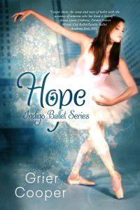 HOPE: Indigo Ballet Series, book #2, Grier Cooper