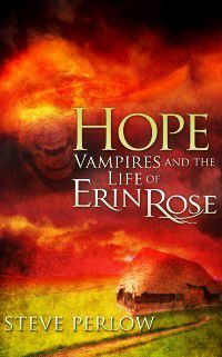 Hope (Vampires and the Life of Erin Rose - 4), S.M. Perlow