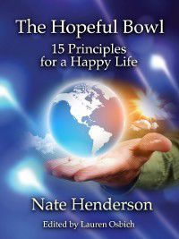 Hopeful Bowl: 15 Principles for a Happy Life, Nate Henderson