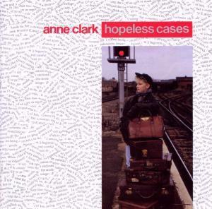 Hopeless Cases, Anne Clark