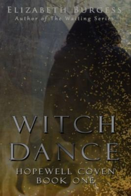 Hopewell Coven: Witch Dance (Hopewell Coven), Elizabeth Burgess