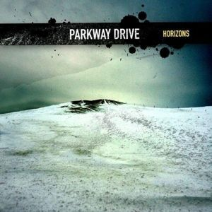Horizons, Parkway Drive