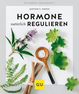 Hormone natürlich regulieren - Günther H. Heepen |