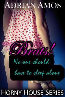 Horny House: Brats!: No One Should Have to Sleep Alone (Horny House, #2), Adrian Amos