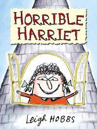 Horrible Harriet: Horrible Harriet, Leigh Hobbs
