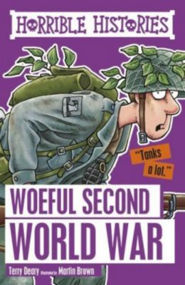 Horrible Histories: Woeful Second World War, Terry Deary