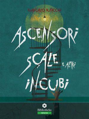 Horror: Ascensori, scale e altri incubi, Giancarlo Bufacchi