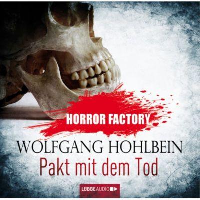 Horror Factory Band 1: Pakt mit dem Tod, Wolfgang Hohlbein